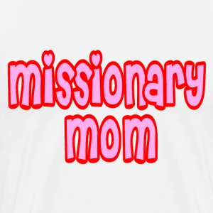 Natural Missionary Mom T-Shirts - Men's Premium T-Shirt
