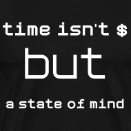 Design ~ Time Isn't Money but a State of Mind