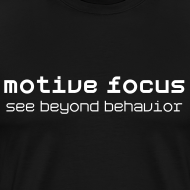 Design ~ Motive Focus: see beyond behavior