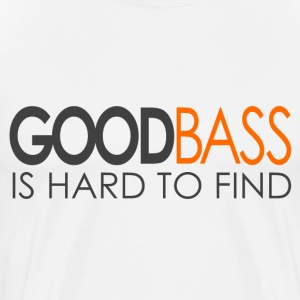 White Good Bass is Hard To Find Gossip Girl T-Shirts - Men's Premium T-Shirt