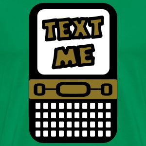 Forest green Text Me With Cell Phone T-Shirts - Men's Premium T-Shirt