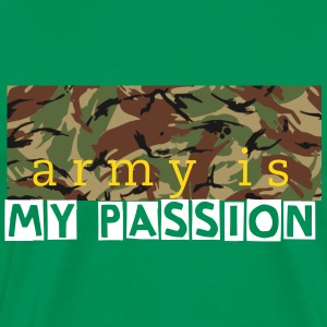 ARMY is my PASSION - Men's Premium T-Shirt