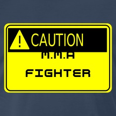 Caution: MMA Fighter