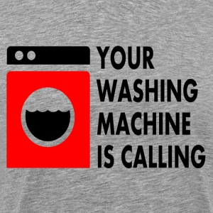 Heather grey Your Washing Machine is Calling T-Shirts - Men's Premium T-Shirt