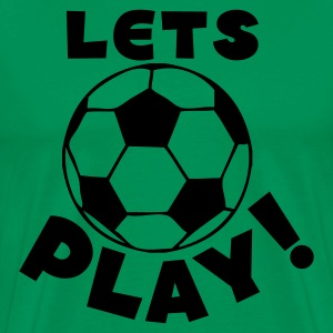 Kelly green soccer ball lets play T-Shirts - Men's Premium T-Shirt