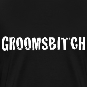 Black groomsbitch - groomsman groom groomsmen T-Shirts - Men's Premium T-Shirt