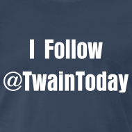 Design ~ I Follow @TwainToday