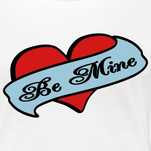 White Be Mine Heart Banner Tattoo Plus Size - Women's Premium T-Shirt