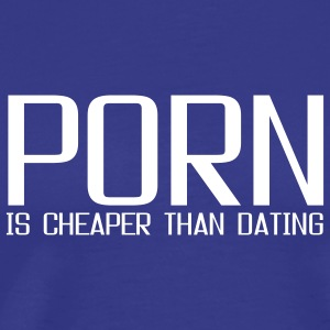 Royal blue porn is cheaper than dating T-Shirts - Men's Premium T-Shirt