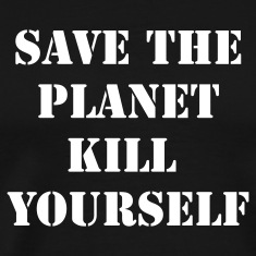 Black save the planet kill yourself T-Shirts