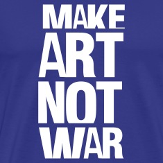 Royal blue make art not war T-Shirts