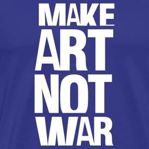 Royal blue make art not war T-Shirts - Men's Premium T-Shirt
