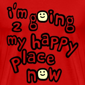 Red I'm Going to My Happy Place Now With Happy Faces, No Bkgrd--DIGITAL DIRECT PRINT T-Shirts - Men's Premium T-Shirt