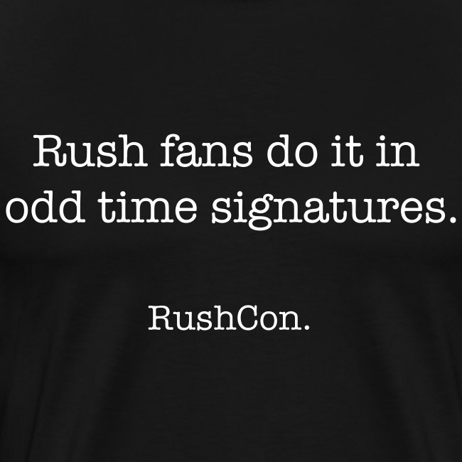 Rush fans do it in odd time signatures.