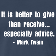 Design ~ It is better to give than receive... especially advice.