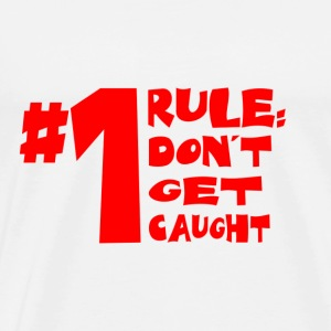 Don't Get Caught - Men's Premium T-Shirt