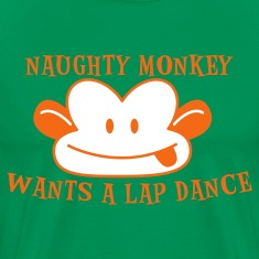 Forest green RUDE naughty monkey wants a lap dance T-Shirts