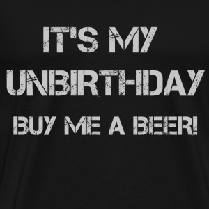 Black It's My Unbirthday Buy Me A Beer T-Shirts - Men's Premium T-Shirt