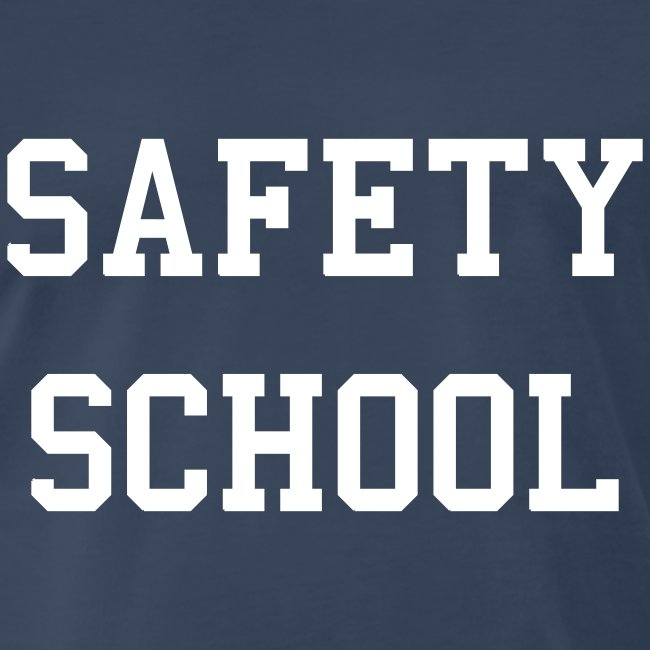 """Safety School"" Shirt"