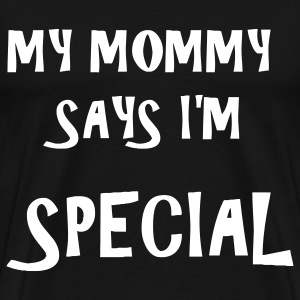 Mommy says i'm special - Men's Premium T-Shirt