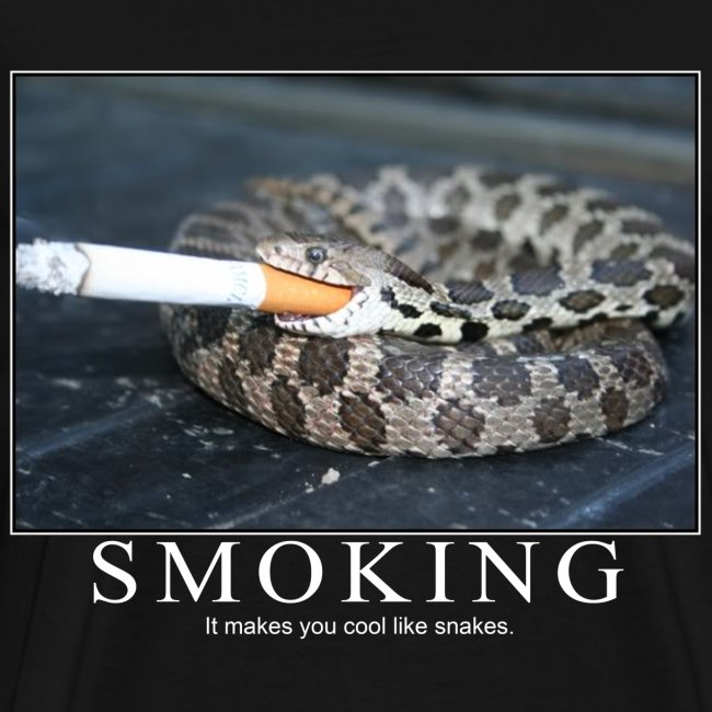 Smoking Makes you cool like Snakes