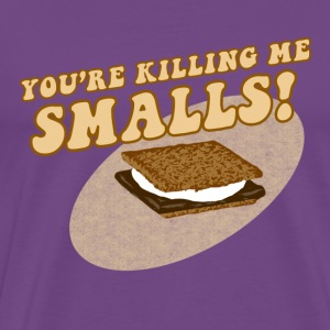 Your Killing Me Smalls! - Men's Premium T-Shirt