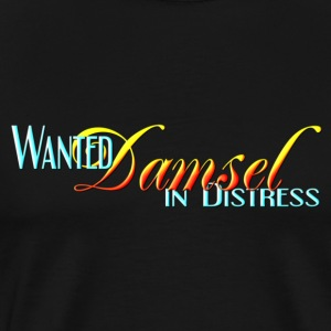 Wanted: Damsel in Distress - Men's Premium T-Shirt