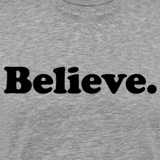believe T-Shirts