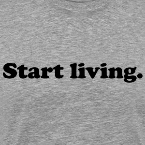 start living T-Shirts - Men's Premium T-Shirt