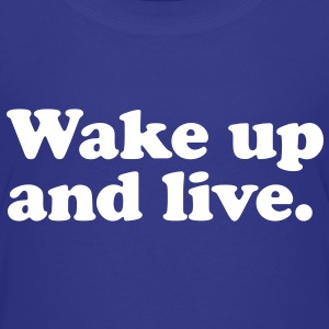 Wake up and live Kids' Shirts - Kids' Premium T-Shirt