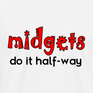 White Midgets Do It Half-Way T-Shirts - Men's Premium T-Shirt
