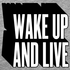 wake up and live T-Shirts - Men's Premium T-Shirt