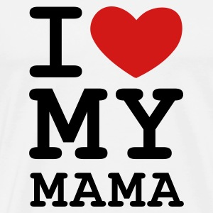 White I Love my Mama T-Shirts - Men's Premium T-Shirt