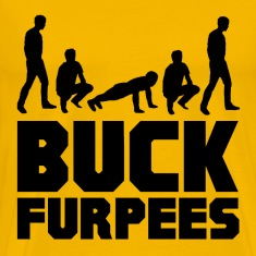Buck Furpees Burpees Fitness T-Shirts