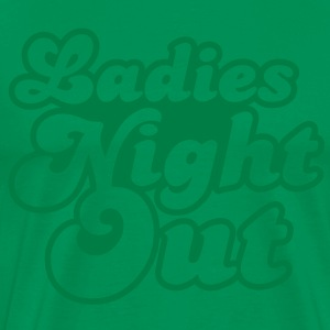 ladies night out T-Shirts - Men's Premium T-Shirt