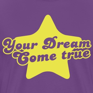 your dream come true on a star T-Shirts - Men's Premium T-Shirt