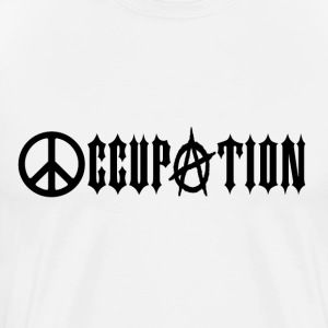 Occupation Occupy Wall Street Peace Anarchy T-Shirts - Men's Premium T-Shirt