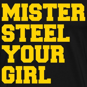 Mister Steel Your Girl T-Shirts - Men's Premium T-Shirt