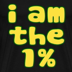 I Am The 1% T-Shirts - Men's Premium T-Shirt