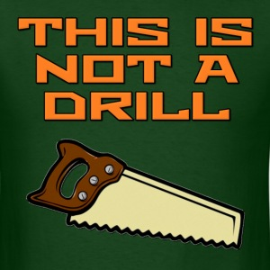 This is Not a Drill Saw T-Shirts - Men's T-Shirt