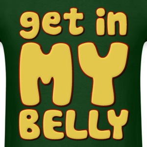 Get In My Belly Fat T-Shirts - Men's T-Shirt