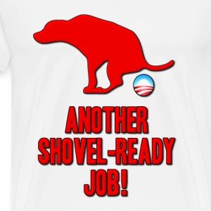 Anti Obama Another Shovel Ready Job Dog Crap T-Shirts - Men's Premium T-Shirt