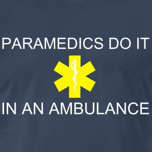 Paramedics Do It... (3XL) - Men's Premium T-Shirt