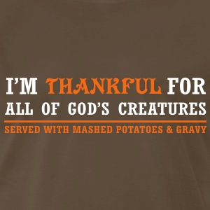 Thankful for God's Creatures... Served with Mashed Potatoes... T-Shirts - Men's Premium T-Shirt