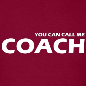 you can call me coach T-Shirts - Men's T-Shirt