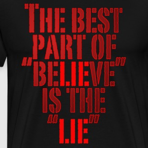 BELIEVE THE LIE - Men's Premium T-Shirt