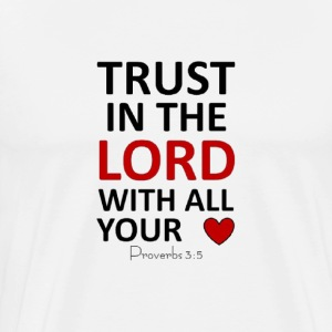Trust in the lord - Men's Premium T-Shirt