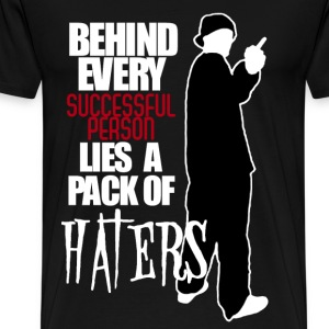 HATERS BEHIND ME - Men's Premium T-Shirt