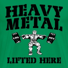 Heavy Metal Lifted Here Weightlifting T-Shirts