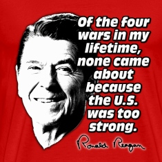 Ronald Reagan Quote No War Caused by America Being T-Shirts